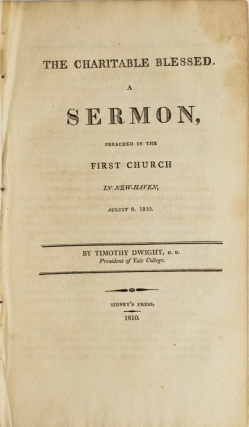 The Charitable Blessed. A Sermon Preached in the First Church in New Haven August 8, 1810