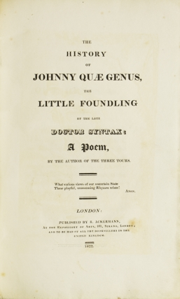 The History of Johnny Quae Genus, the Little Foundling of the Late Doctor Syntax: a Poem, by the Author of the First Three Tours