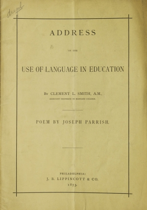 Address on the use of Language in Education. Poem by Joseph Parrish. Printed by Order of the...
