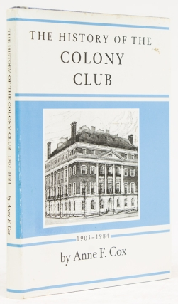 The History of the Colony Club 1903-1984. Colony Club, Anne F. Cox