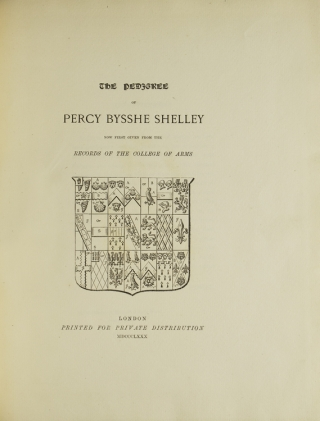 The Pedigree of Percy Bysshe Shelley now First Given from the Records of the College of Arms