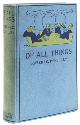Of All Things. Robert Benchley.