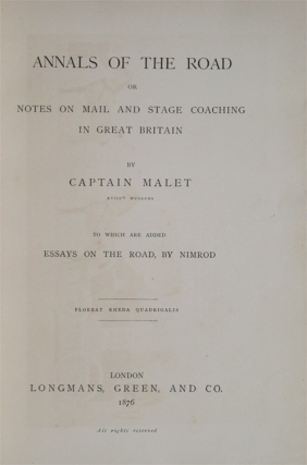 "Annals of the Road, or Notes on mail and Stage Coaching in Great Britain, to which are Added Essays on the Road by ""Nimrod"""