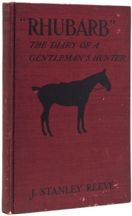 """Rhubarb"" The Diary of a Gentleman's Hunter. J. Stanley Reeve"