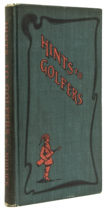 Hints to Golfers. Golf, Niblick, pseud. of Charles Stedman Hanks.