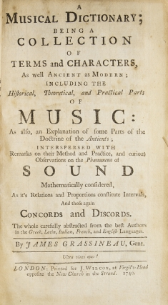 A Musical Dictionary; Being a Collection of Terms and Characters, As well Ancient as Modern;...