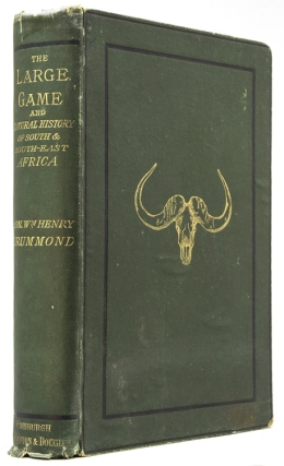 The Large Game and Natural History of South and South-East Africa. W. H. Drummond