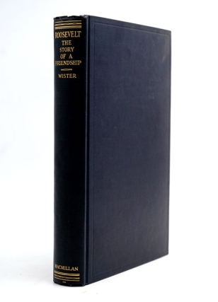 Roosevelt. The Story of a Friendship 1880-1919