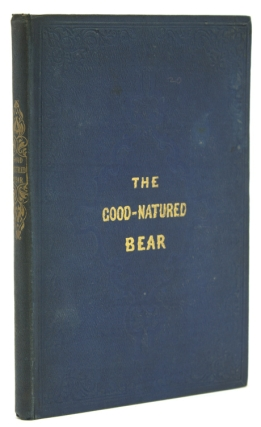 The Good-Natured Bear. A Story for Children of All Ages. Richard Henry Horne