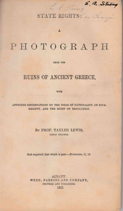 State Rights: A Photograph from the Ruins of Ancient Greece, with Appended Dissertations on the...