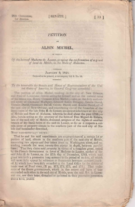 [drop-title] Petition of Albin Michel, in behalf of the heirs of Madame de Lusser, praying the confirmation of a grant of land in Mobile, in the state of Alabama. January 9, 1840. Ordered to be printed, to accompany bill S. No. 55. Alabama, Albin Michel.