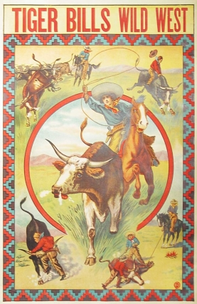 POSTER: Tiger Bills Wild West. With Central Image of Women roping a Steer and 4 surrounding...