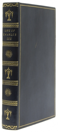 Memoirs of the life of the late Charles Lee, Esq. Lieutenant Colonel of the Forty Fourth Regiment, Colonel in the Portuguese service, Major General, and aide-de-camp to the King of Poland, and second in command in the service of the United States of America during the Revolution: to which are added his political and military essays; also, letters to, and from many distinguished characters, both in Europe and America. Charles Lee, Edward Langworthy.