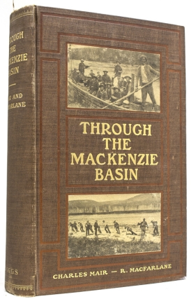 Through the Mackenzie Basin. A Narrative of the Athabasca and Peace River Treaty Expedition of...