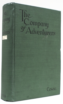 The Company of Adventurers. A Narrative of Seven Years in the Service of the Hudson's Bay Company...