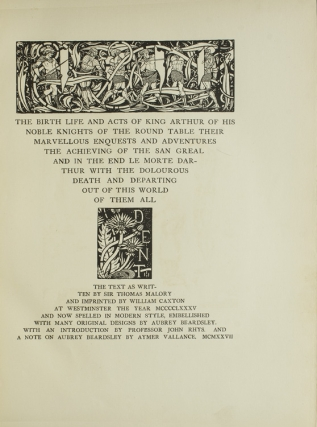 The Birth, Life and Acts of King Arthur, of His Noble Knights of the Round Table … Le Morte Darthur …