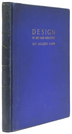 Design in Art and Industry. Ely Jacques Kahn.