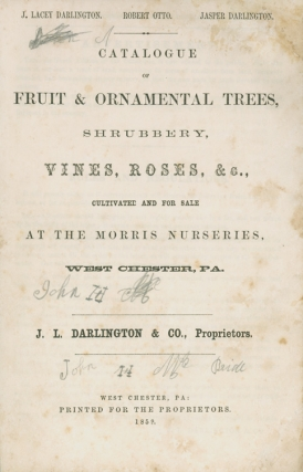 Catalogue of Fruit & Ornamental Trees, Shrubbery, Vines, Roses, & C., cultivated and for sale at the Morris Nurseries, West Chester, Pa