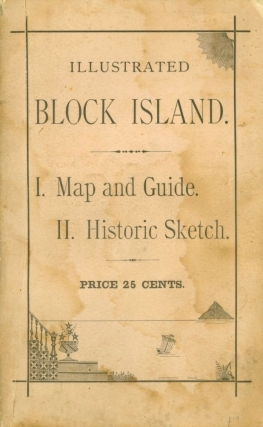Block Island. I. A Map and Guide. II. A History (Abridged). T. Livermore, amuel
