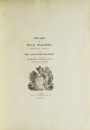 The Life of Isaac Walton; including Notices of his Contemporaries