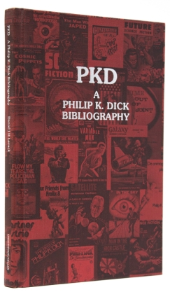 PKD. A Philip K. Dick Bibliography. Compiled by … with annotations by Steven Owen Godersky. Philip K. Dick, Daniel J. H. Levack.