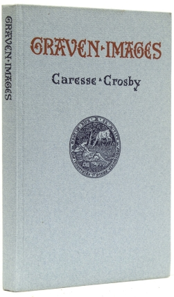 Graven Images. Caresse Crosby