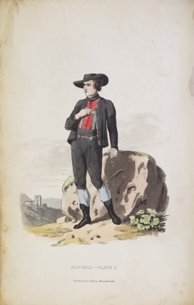 Picturesque Representations of the Dress and Manners of the Austrians. Illustrated in 50 Coloured Engravings, with Descriptions