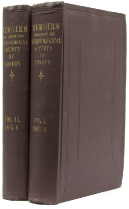 Memoirs Read before the Anthropological Society of London Vol. I 1863 &1864. [with:]: 1865-1866 Vol. II. Richard Francis Burton.