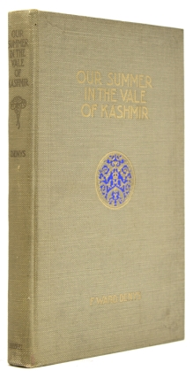 Our Summer in the Vale of Kashmir. [Preface by Mitchell Carroll.]. India, F. Ward Denys