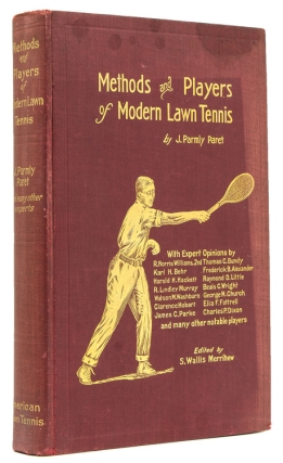 Methods and Players of Modern Lawn Tennis ... with Opinions on Disputed Points of Technique from Many Expert Players. J. Parmly Paret.