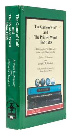 The Game of Golf and The Printed Word 1566-1985. A Bibliography of Golf Literature in the English...