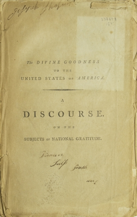 The Divine Goodness to the United States of America. A Discourse on the Subject of National...