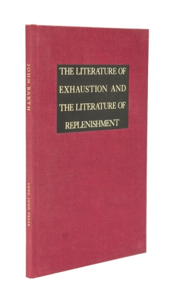The Literature of Exhaustion and the Literature of Replenishment. John Barth.