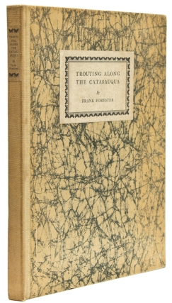Trouting Along the Catasauqua by Frank Forester; with a foreword by Harry Worcester Smith. Henry William Herbert.