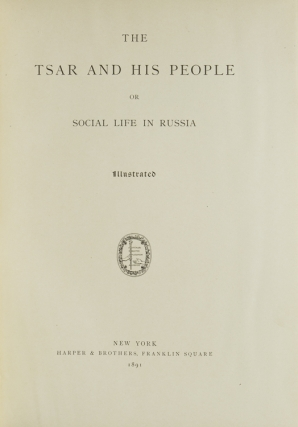 The Tsar and His People or Social Life in Russia