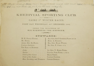 Khedivial Sporting Club. Cairo 1st Winter Races. First Day Wednesday 29th December 1886. WITH: Second Day Friday 31st December 1886. Under the Patronage of His Highness the Khedive [Sir Tewfik Pasha (Tawfiq of Egypt)]