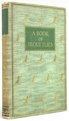 A Book of Trout Flies. Containing A List of the Most Important American Stream Insects &...