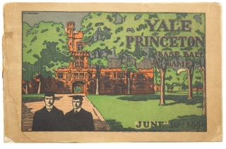 Official Souvenir Score Card of the Yale-Princeton Baseball Game. University Field. Saturday June...