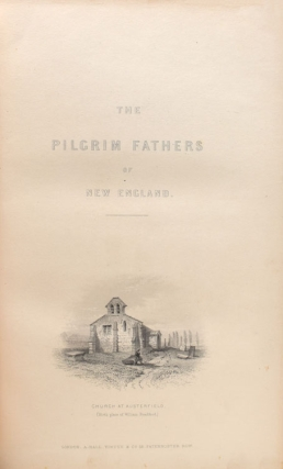 The Pilgrim Fathers; or, The Founders of New England in the Reign of James the First