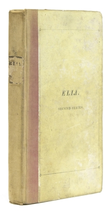 Elia. Essays which have appeared under that signature in the London Magazine. Second Series....