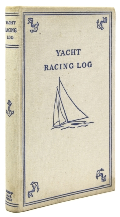 Yacht Racing Log. Foreword by Herbert L. Stone