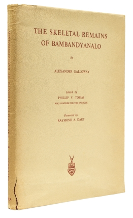 The Skeletal Remains of Bambandyanalo. Edited by Phillip V. Tobias who contributes the Epilogue. Foreword by Raymond A. Dart. Alexander Galloway.