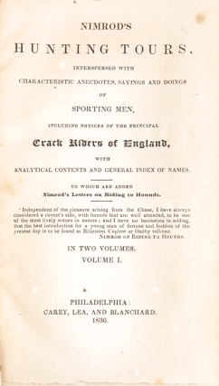 Nimrod's Hunting Tours, Interspersed with Characteristic Anecdotes, Sayings, and Doings of Sporting Men … To Which are Added Nimrod's Letters on Riding to Hounds