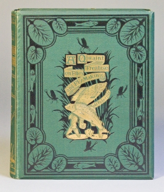 "A Quaint Treatise on ""Flees, and the Art a Artyfichall Flee Making,"" By an Old Man Well Known on the Derbyshire Streams as a First-Class Fly-Fisher a Century Ago. Printed from an Old Ms. Never Before Published, the Original Spelling and Language Being Retained, with Editorial Notes and Patterns of Flies, and Samples of the Materials for Making Each Fly. W. H. Aldam."