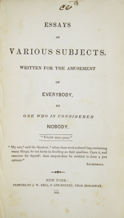 Essays on various subjects. Written for the amusement of everybody, by one who is considered nobody