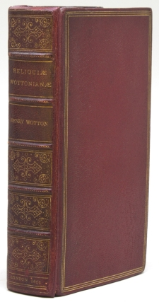 Reliquiae Wottonianae; or, A Collection of Lives, Letters, Poems … By the curious pensil of the...