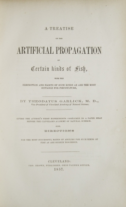 A Treatise on the Artificial Propagation of Certain Kinds of Fish