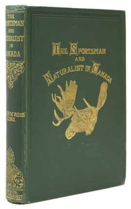 The Sportsman and Naturalist in Canada, or Notes on The Natural History of the Game, Game Birds,...