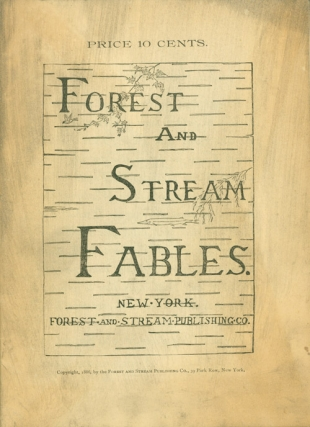 Forest and Stream Fables. By Awahsoose the Bear. Roland Evans Robinson