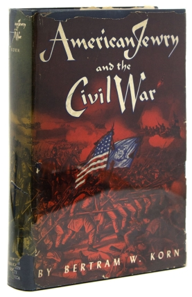 American Jewry and the Civil War. With an Introduction by Allan Nevins. Jewry Civil War, Bertram...